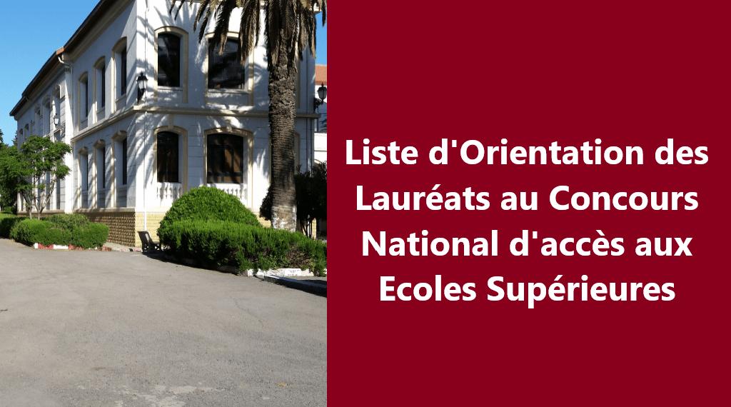 Liste d'Orientation des Lauréats au Concours National d'accès aux Ecoles Supérieures